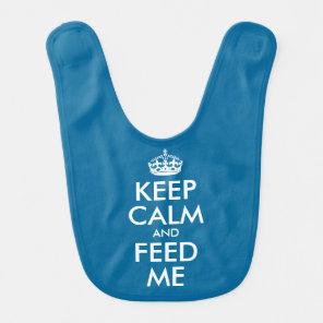 Keep Calm And Feed Me Bib