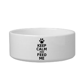 Keep Calm And Feed Me Dog Bowl