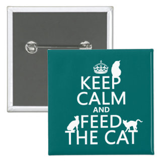 Keep Calm and Feed The Cat 15 Cm Square Badge