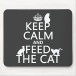 Keep Calm and Feed The Cat Mousemat