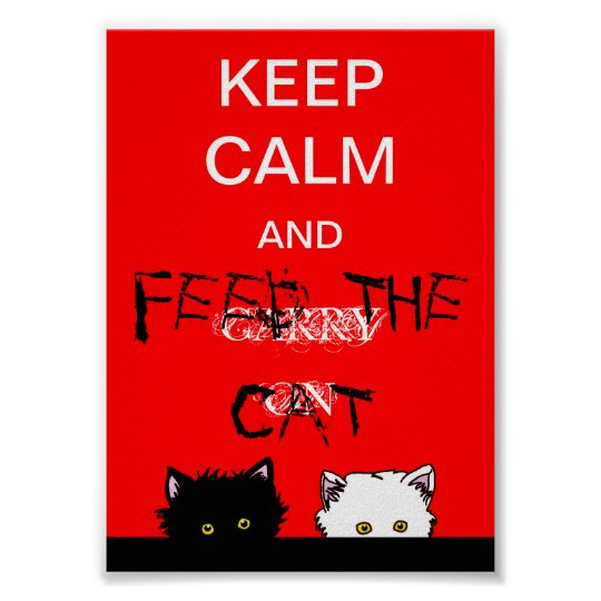 Keep Calm and Feed the Cat Poster