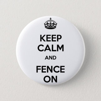Keep Calm and Fence On 6 Cm Round Badge