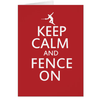 Keep Calm and Fence On Card