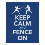 Keep Calm and Fence On Poster