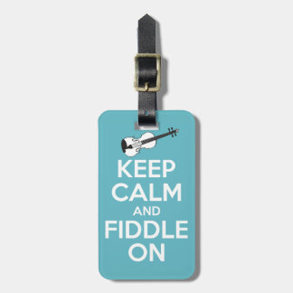 Keep Calm and Fiddle On Blue Luggage Tag