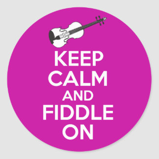 Keep Calm and Fiddle On Violin on Fuschia Pink Classic Round Sticker