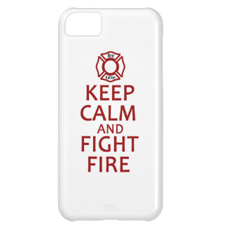 Keep Calm and Fight Fire iPhone 5C Case