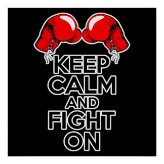 Keep Calm and Fight On Poster