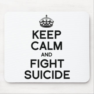 KEEP CALM AND FIGHT SUICIDE MOUSE PAD