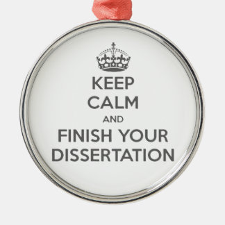 Keep Calm and Finish Your Dissertation Silver-Colored Round Decoration