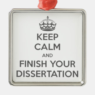 Keep Calm and Finish Your Dissertation Silver-Colored Square Decoration