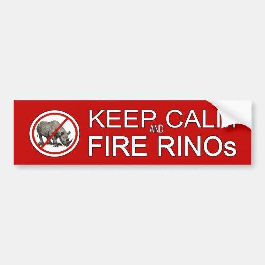 Keep Calm and Fire RINOs bumper sticker
