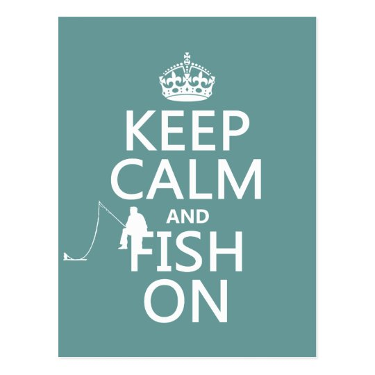 Keep Calm and Fish On (all colours) Postcard