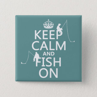 Keep Calm and Fish On - customizable colours 15 Cm Square Badge