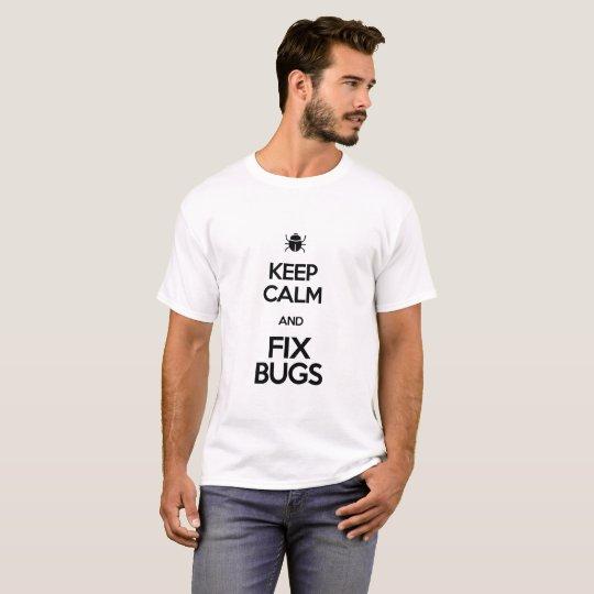 keep calm and fix bugs T-Shirt