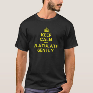Keep Calm and Flatulate Gently T-Shirt