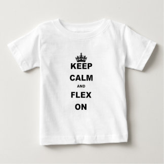 KEEP CALM AND FLEX ON BABY T-Shirt