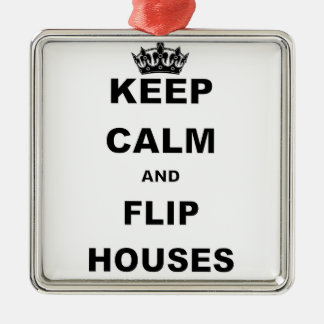 KEEP CALM AND FLIP HOUSES Silver-Colored SQUARE DECORATION