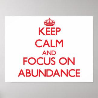 Keep calm and focus on ABUNDANCE Poster