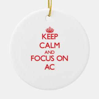Keep calm and focus on AC Ornament