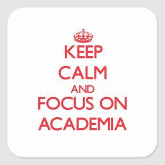 Keep calm and focus on ACADEMIA Square Sticker