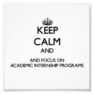 Keep calm and focus on Academic Internship Program Photo Print