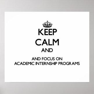 Keep calm and focus on Academic Internship Program Posters