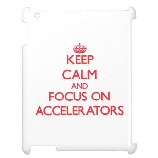 Keep calm and focus on ACCELERATORS iPad Cover