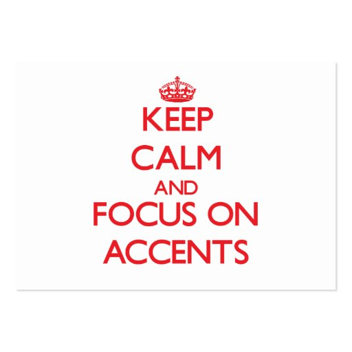 Keep calm and focus on ACCENTS Business Card Templates