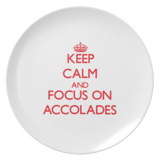 Keep calm and focus on ACCOLADES Dinner Plate