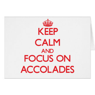 Keep calm and focus on ACCOLADES Greeting Card