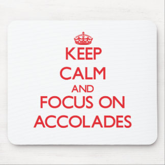 Keep calm and focus on ACCOLADES Mouse Pads