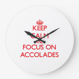 Keep calm and focus on ACCOLADES Wall Clock