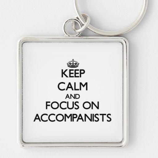 Keep Calm And Focus On Accompanists Keychains