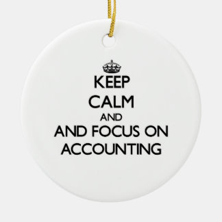 Keep calm and focus on Accounting Christmas Ornament