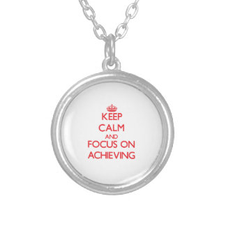 Keep calm and focus on ACHIEVING Necklaces