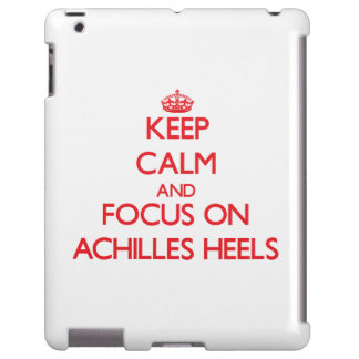 Keep calm and focus on ACHILLES HEELS
