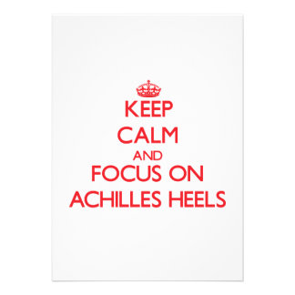 Keep calm and focus on ACHILLES HEELS Custom Announcement