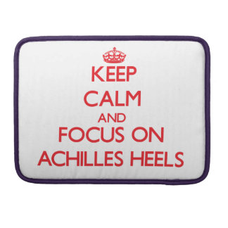 Keep calm and focus on ACHILLES HEELS Sleeves For MacBook Pro