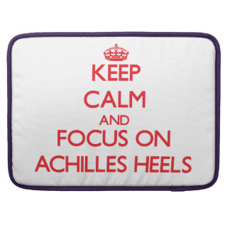 Keep calm and focus on ACHILLES HEELS Sleeve For MacBook Pro