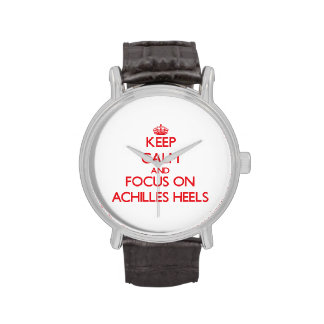 Keep calm and focus on ACHILLES HEELS Watch