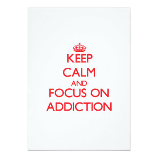 Keep calm and focus on ADDICTION Personalized Announcements
