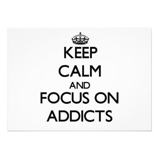 Keep Calm And Focus On Addicts Personalized Invitations