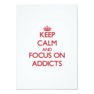 Keep calm and focus on ADDICTS Personalized Announcement
