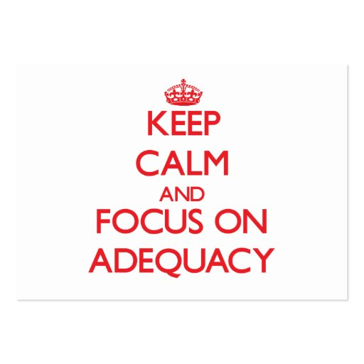 Keep calm and focus on ADEQUACY Business Card