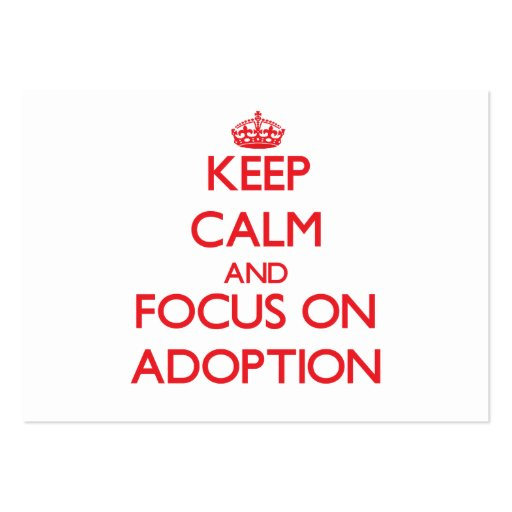 Keep calm and focus on ADOPTION Business Cards