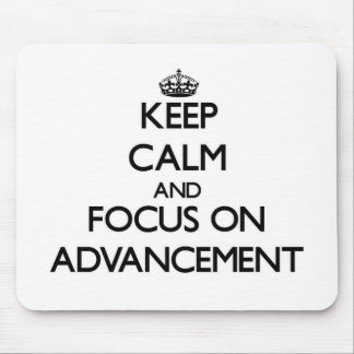 Keep Calm And Focus On Advancement Mousepads