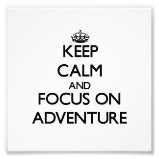 Keep Calm And Focus On Adventure Photo