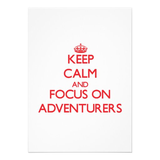 Keep calm and focus on ADVENTURERS Personalized Invites
