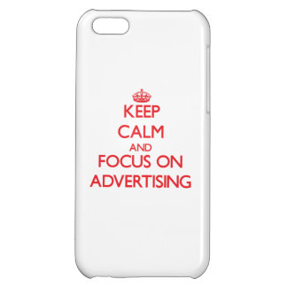 Keep calm and focus on ADVERTISING iPhone 5C Cover